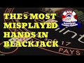 The Five Most Misplayed Hands in Blackjack with Blackjack Expert Henry Tamburin
