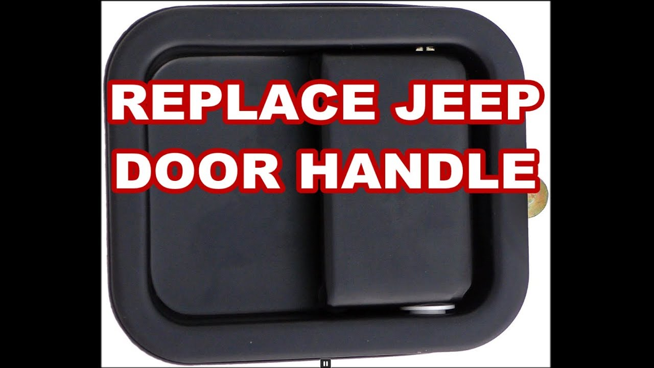 Replace Jeep Wrangler Door Handle Replacement Overview Basics How To Remove Clips Youtube