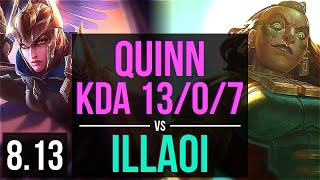 QUINN vs ILLAOI (TOP) ~ KDA 13/0/7, Legendary ~ Korea Master ~ Patch 8.13
