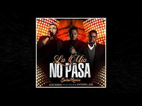Alex Zurdo - Lo Mio No Pasa Feat Antonio Y Joel (Salsa Remix Audio Oficial)