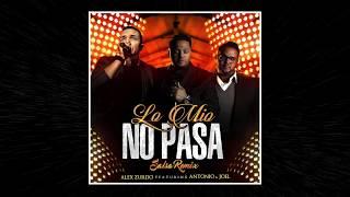 lo mio no pasa feat antonio y joel  salsa remix