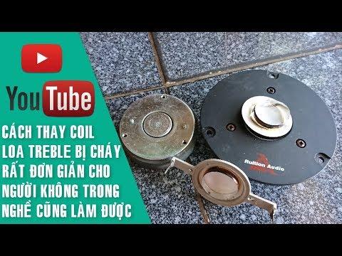 Cách Sửa Loa Treble Bị Cháy Coil , Sửa Loa Trép , Thay Coil Loa Tép ✔
