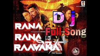 The villain DJ Mix full song Rana Rana Raavana