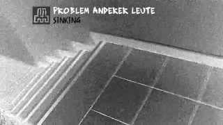 "Problem Anderer Leute ""Sinking"""