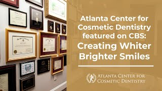 Atlanta Center for Cosmetic Dentistry featured on CBS: Creating Whiter Brighter Smiles Thumbnail