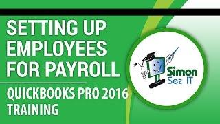 QuickBooks Pro 2016 Tutorial: Setup Employees for Payroll