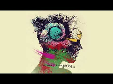 Andre Rizo & Marius Onuc - Let's get ill (Original mix) With ID