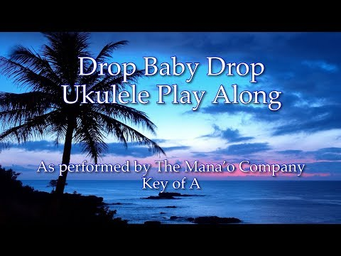 Drop Baby Drop Ukulele Play Along