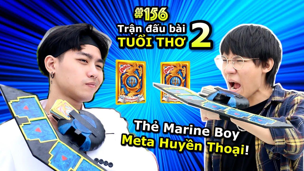 [VIDEO # 156] Trận Đấu Bài Tuổi Thơ Phần 2 | Thẻ Marine Boy Huyền Thoại | Vua Trò Chơi | Ping Lê