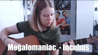 Megalomaniac - Incubus Cover
