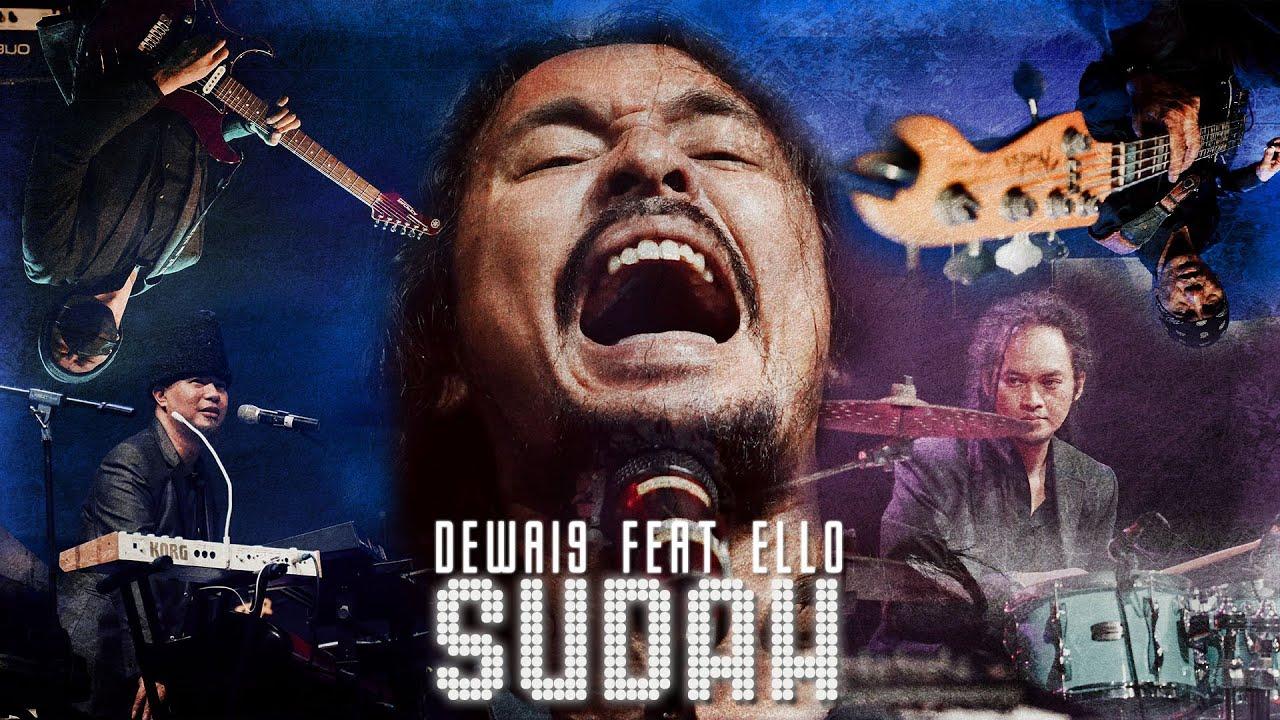 Sudah - Dewa19 X Ello