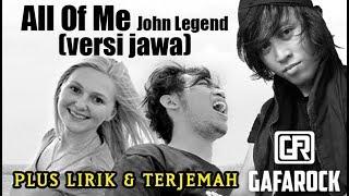 All Of Me VERSI JAWA ( Kroso Sepi + LIRIK & Terjemah ) Gafarock