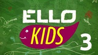ELLO Kids 3 - Обзоры клипов