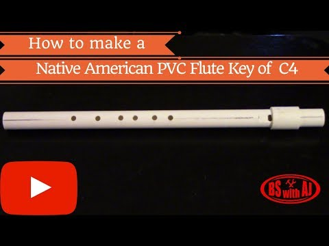 Native American Style PVC Flute In The Key Of C4!
