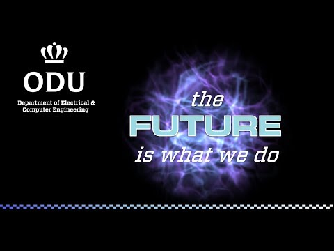 Electrical & Computer Engineering At ODU - The Future Is What We Do