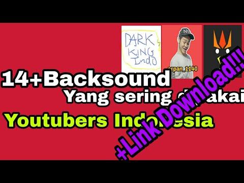 14++ Backsound yang sering dipakai youtubers indonesia +LINK DOWNLOAD!!!
