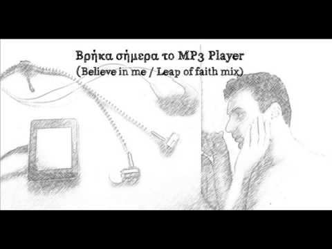 KONSTANTINOS DILZAS  THE MP3 PLAYER (BELIEVE IN ME / LEAP OF FAITH MIX) - (ΒΡΗΚΑ ΣΗΜΕΡΑ)