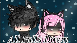 All Falls Down || GLMV