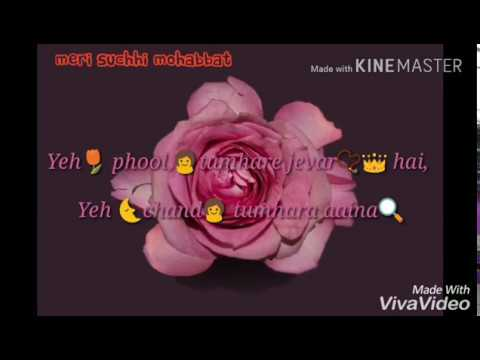 Taroo Ka Mahakta || WhatsApp Status 2018 || Video Lyrical