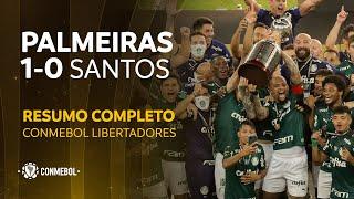 Palmeiras vs Santos FC [1-0]   FINAL   PALMEIRAS CAMPEÃO   Libertadores 2020   HIGHLIGHTS COMPLETO