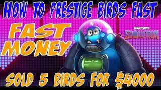 How To Prestige Birds Fast Money - Angry Birds Evolution