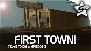 """7 Days to Die Xbox One Gameplay Part 2 - """"FIRST TOWN!"""""""