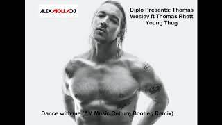 Dance with me - Diplo Presents Thomas Wesley ft Thomas Rhett  Young Thug