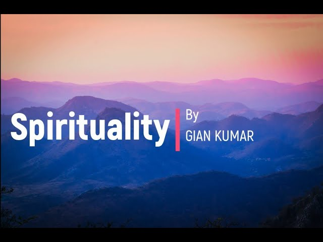 Spirituality by Gian Kumar