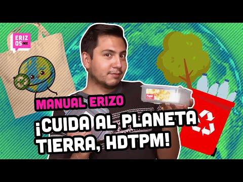 Así puedes cuidar al planeta TIERRA hoy y todos los días | Manual Erizo