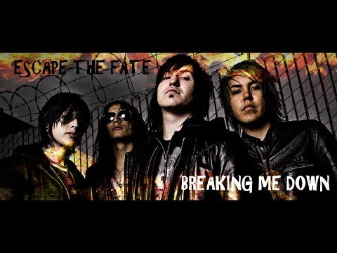 Escape The Fate - Breaking Me Down