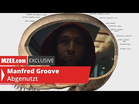 Manfred Groove – Abgenutzt (MZEE.com Exclusive Video)
