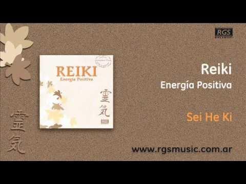 Reiki - Energía Positiva - Sei He Ki