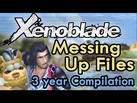 'Xenoblade: Messing Up Files' - 3 Year Compilation