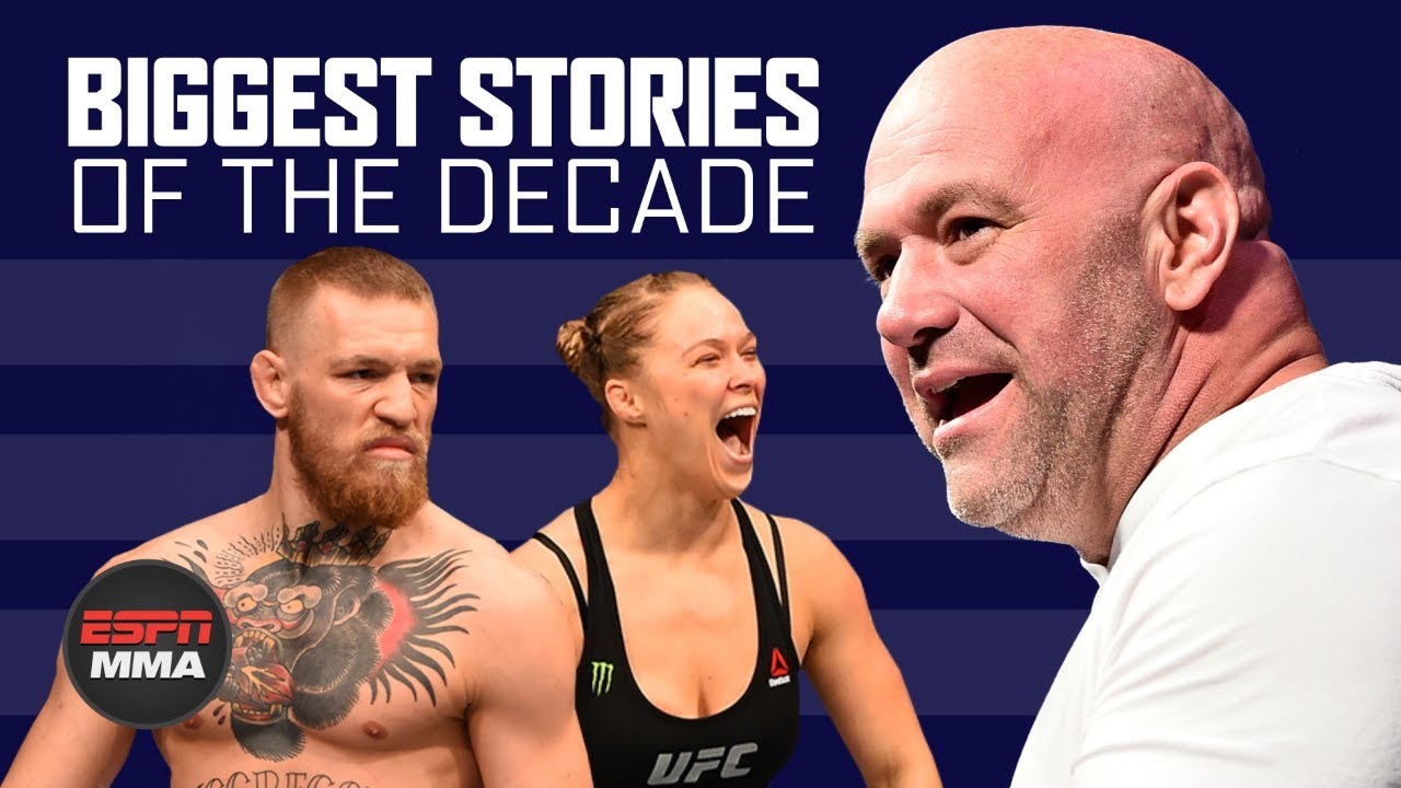 The MMA stories that defined the decade: Conor McGregor, Ronda Rousey & UFC expansion | ESPN MMA