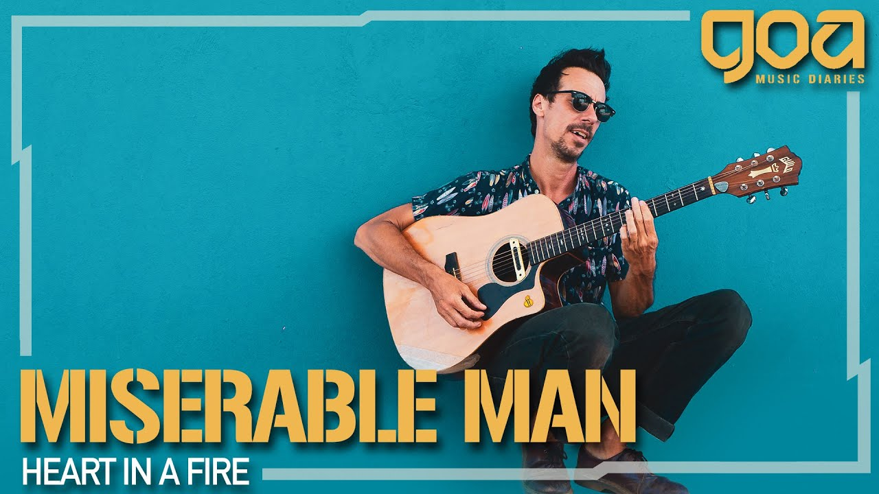 Miserable Man - Heart In A Fire | EP 3 | Goa Music Diaries