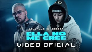 Download Delvalle, Jossef - Ella No Me Cree (Official Music Video)