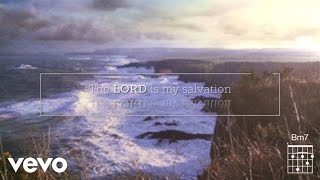 Keith & Kristyn Getty - The Lord Is My Salvation (Lyric Video)