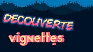DECOUVERTE - Vignettes