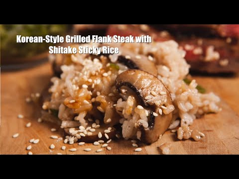 Korean-Style Grilled Flank Steak with Shitake Sticky Rice - YouTube