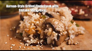 Korean-style Grilled Flank Steak With Shitake Sticky Rice