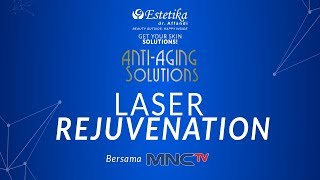 Laser Rejuvenation Treatment At Klinik Estetika Dr. Affandi [Liputan Oleh MNC TV]