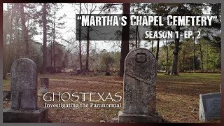 Martha's Chapel Cemetery | (Spirit Box Responses Caught On Camera) Ghost Texas Investigation S1 E2