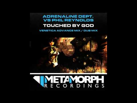 Phil Reynolds, Adrenaline Dept. - Touched By God (Venetica Advance Mix) [Metamorph Recordings]