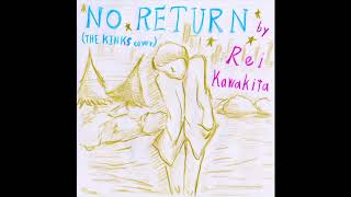 "Rei Kawakita ""No Return""(THE KINKS cover) 川北玲(かわきた れい) ..."