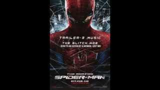 The Amazing Spider-man Trailer #3 Music - The Glitch Mob - Edit Mix 2