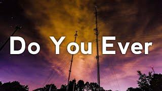 James Blake - Do You Ever (Lyrics)
