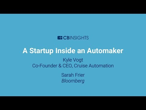 Kyle Vogt, Co-founder And CEO, Cruise Automation On Blending A Startup And An Automaker