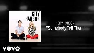 Watch City Harbor Somebody Tell Them video