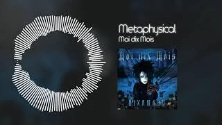 Moi dix Mois - Metaphysical