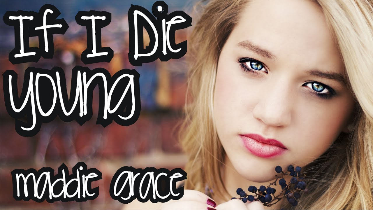 If I Die Young - The Band Perry (Acoustic Female Cover Version) - Maddie Grace. (: